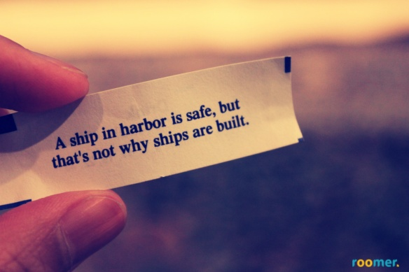 A Ship in the Harbor is Safe...